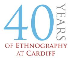 40 Years of Ethnography at Cardiff