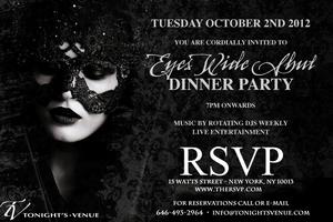 Opening of the EYES WIDE SHUT TUESDAY'S DINNER party at RSVP