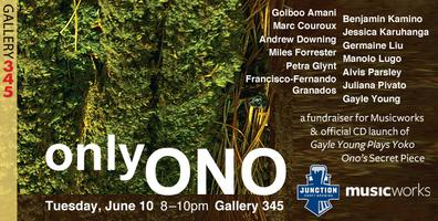 only ONO: a fundraiser for Musicworks