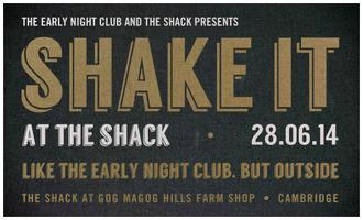 The Early Night Club presents Shake It At The Shack |...