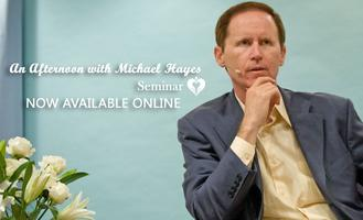 An Afternoon with Michael Hayes ~ Seminar ~ NOW ONLINE