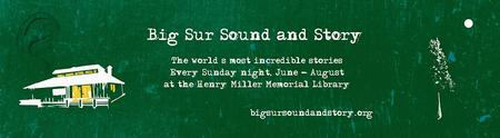 Big Sur Sound and Story Inaugural Event: the Kitchen...