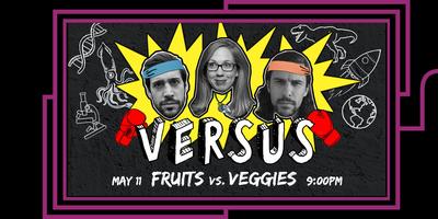 VERSUS: Fruits vs. Veggies