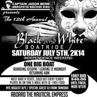 """THE 12TH ANNUAL """"BLACK & WHITE BOATRIDE"""""""