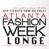 VIP Tickets for Fashion Week Atlanta June 21, 2014