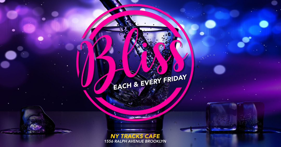 Bliss (Each & Every Friday)