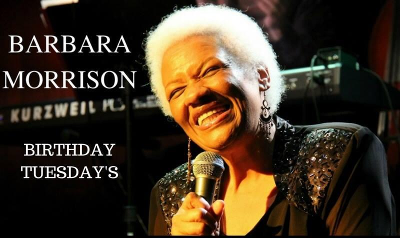 Birthday Tuesday's with Barbara Morrison no cover
