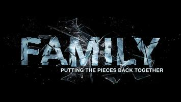 Family: Putting the Pieces Back Together (Dealing with...