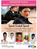 Speak Sistah Speak Operation Plan B: What's Your Next...