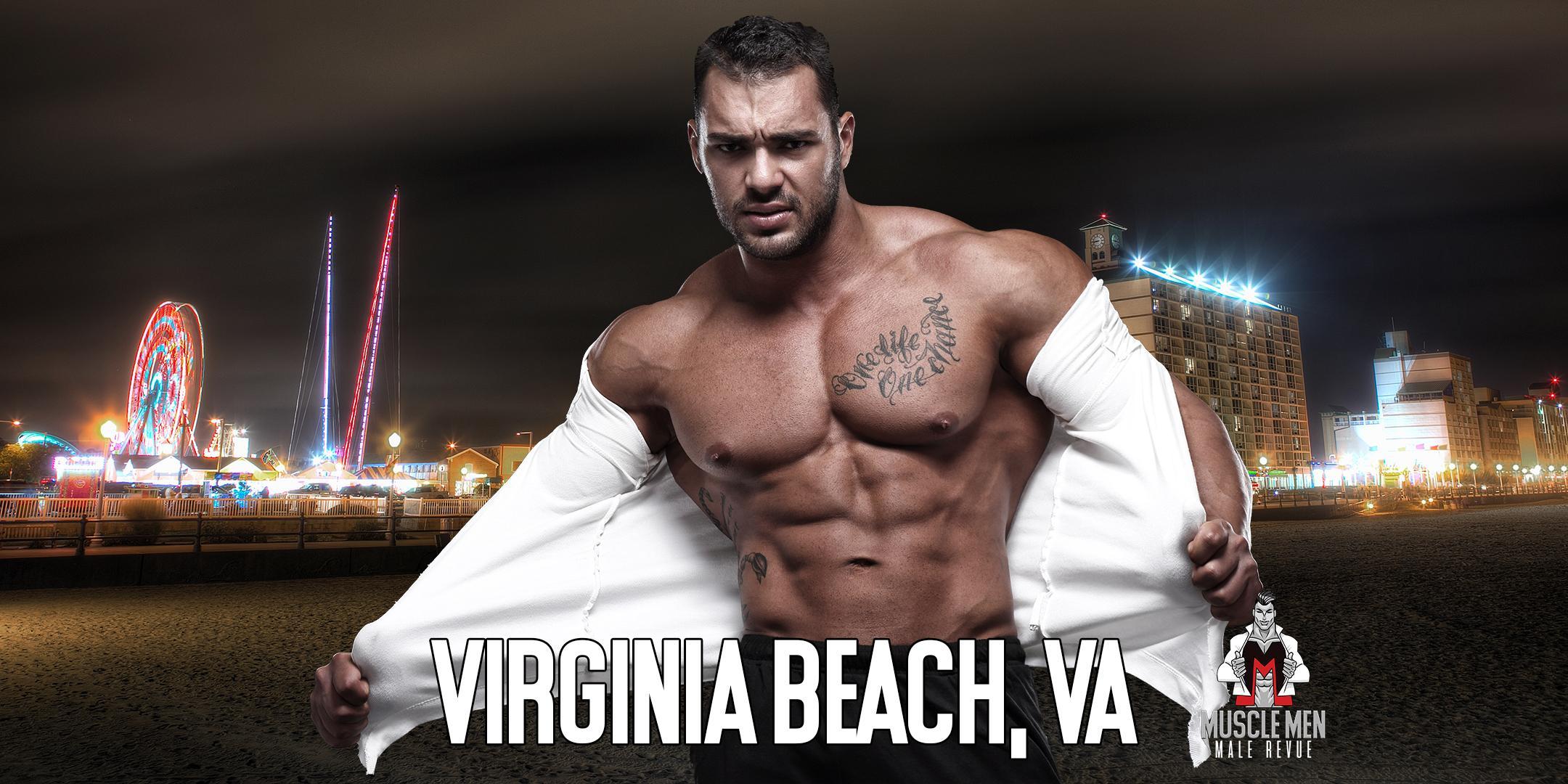 Muscle Men Male Strippers Revue & Male Strip Club Shows Virginia Beach, VA 8 PM-10 PM