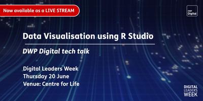 DWP Digital tech talks: Data visualisation using R Studio