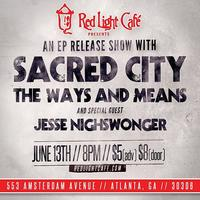 Sacred City + The Ways and Means EP Release Show with...