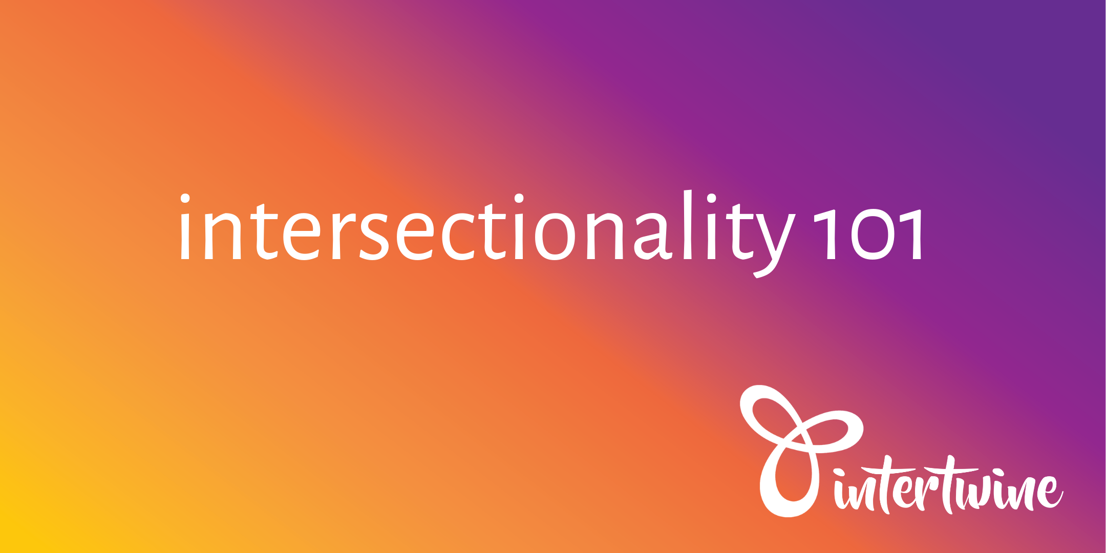 Intersectionality 101
