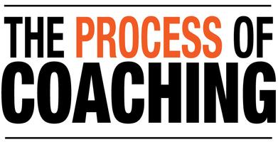 The Process of Coaching - June 9 or June 10