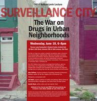Surveillance City: The War on Drugs in Urban...