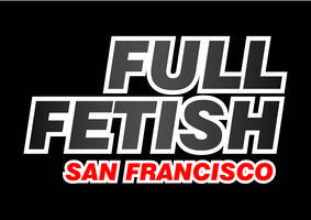 Full Fetish San Francisco