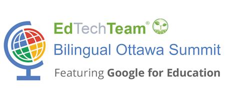 EdTechTeam Ottawa Summit featuring Google for...