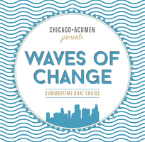 Chicago+Acumen WAVES OF CHANGE Summer Boat Party