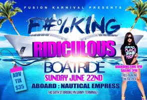 F#%king Ridiculous Boatride