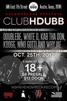 Headwreckas Presents CLUB HDUBB hosted by DOUGHBEEZY