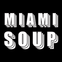 MIAMI SOUP - SOUP a collaboration with the Awesome...