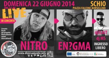 22 giugno | Schio Nitro + En?gma + dj Slait + dj MS |...