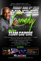 MINGLES COMEDY FRIDAY HOSTED BY CAPONE
