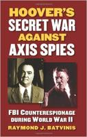 Hoover's Secret War against Axis Spies: FBI...