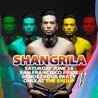 ShangriLa - Saturday June 28 - SF PRIDE RENDEZVOUS...
