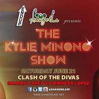 ShangriLa presents The Kylie Minono Show - Saturday...