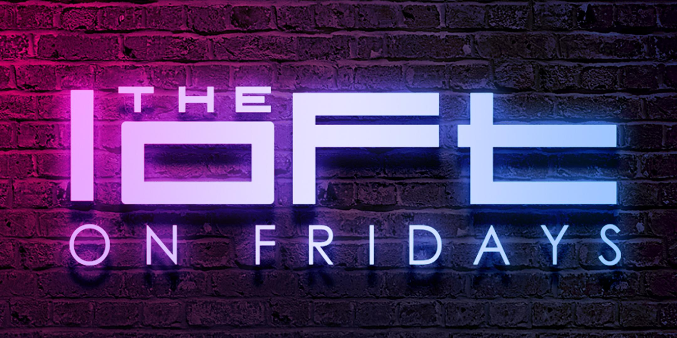 Loft on Fridays | $5 Drink Special for Ladies