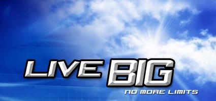 LIVE BIG : Sept 4-6th