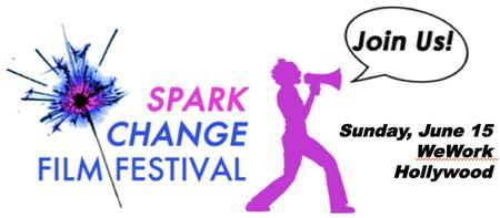 Spark Change Film Festival 2014 (WeWork, Hollywood)