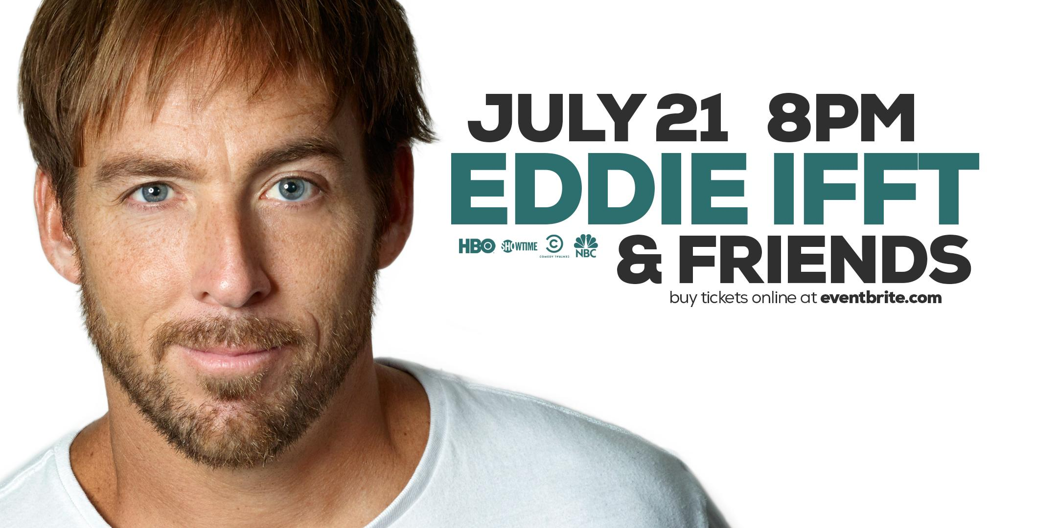 Eddie Ifft & Friends with Pete Holmes + Special Guests!