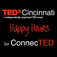 TEDxCincinnati Happy Hour - Get ConnecTED! Kick Off...