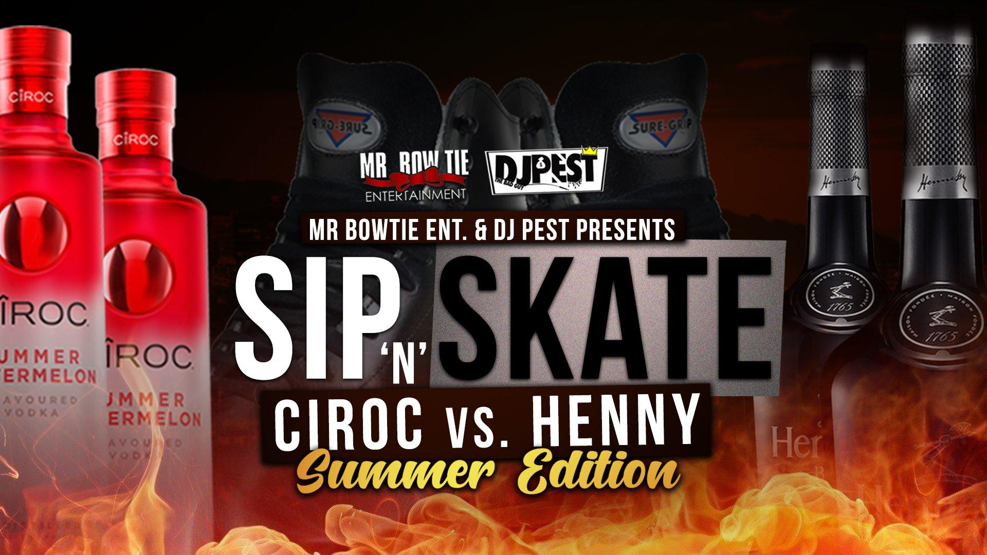 Sip And Skate Ciroc Vs Henny