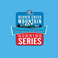 Beaver Creek Snowshoe Series Jan 6, Sunday Feb 3, Sunday...