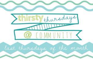 Thirsty Thursday @ Community: June 26th