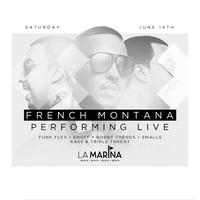 FRENCH MONTANA LIVE at LA MARINA JUNE 14TH, 2014