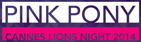 PINK PONY CANNES LIONS NIGHT 2014