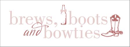 Brews, Boots, & Bowties