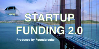 Startup Funding 2.0: The Brave New World of Early...