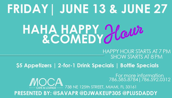 Ha Ha Happy Hour Comedy Show ( Month Of June)