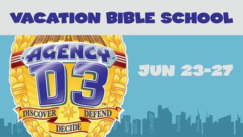 "Agency D3: "" Discover, Decide, Defend"" Vacation Bible School"