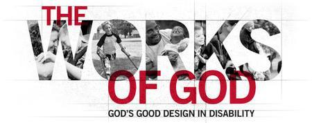 The Works of God: God's Good Design in Disability