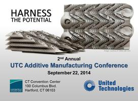 2nd Annual UTC Additive Manufacturing Conference