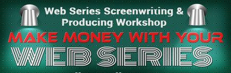 Make Money with Your Web Series