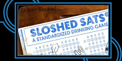 Sloshed SATs: Standardized Drinking