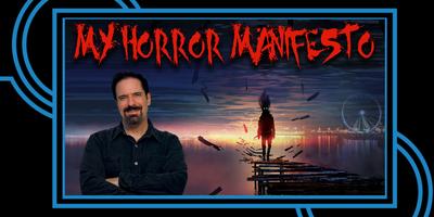 My Horror Manifesto