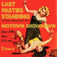 Last Pasties Standing: MOTOWN SHOWDOWN! — An Improv...